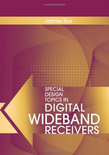 Special Design Topics in Digital Wideband Receivers (Artech House Radar Series)