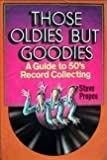 img - for Those Oldies but Goodies: A Guide to 50's Record Collecting. book / textbook / text book