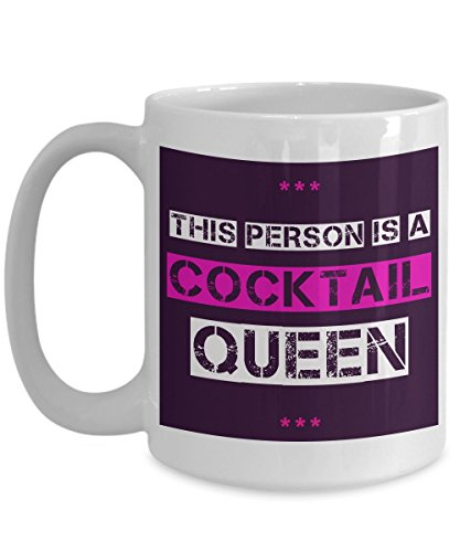 Alcohol Coffee Mug - This Person Is A Cocktail Queen - Booze Cup - Fun Anniversary, Birthday, Holiday Gift Idea For Women Who Love Getting Drunk