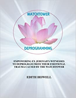 Watchtower Deprogramming: Empowering Ex Jehovah's Witnesses to