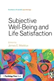 Subjective Well-Being and Life Satisfaction (Frontiers of Social Psychology)