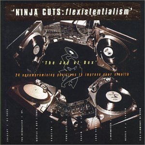 Ninja Cuts: Flexistentialism by Various Artists (2003-10-21)