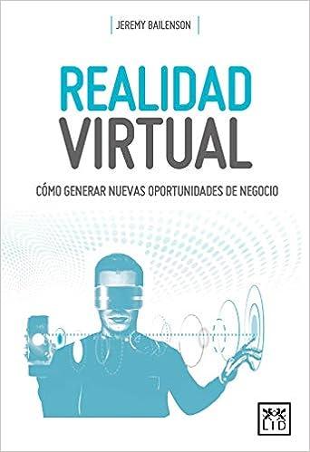 Realidad virtual (acción empresarial): Amazon.es: Jeremy Bailenson, Lourdes Yagüe Lobo: Libros