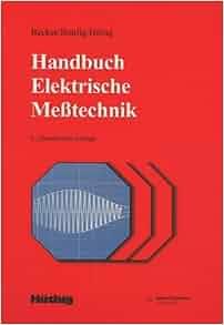 Handbuch Elektrische Meßtechnik: Wolf-Jürgen Becker, K.W