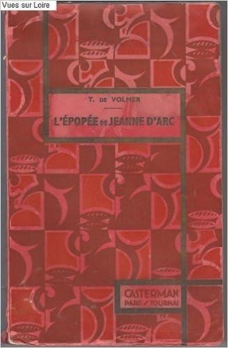 Téléchargez des livres gratuits en ligne au format pdf L'épopée de Jeanne d'Arc PDF DJVU FB2 B003B19X3K