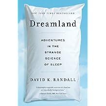 Dreamland: Adventures in the Strange Science of Sleep