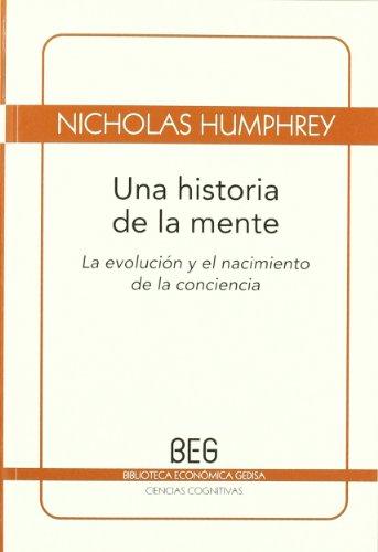 Una historia de la mente (BEG / Ciencias cognitivas) por Nicholas Humprhrey,José María Lebrón