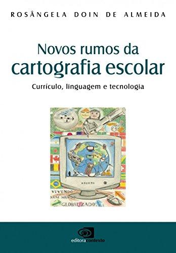 Novos Rumos da Cartografia Escolar. Currículo, Linguagem e Tecnologia