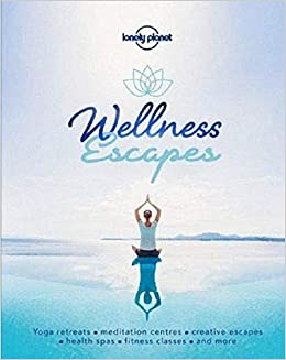 Wellness Escapes (Lonely Planet): Amazon.es: Lonely Planet ...
