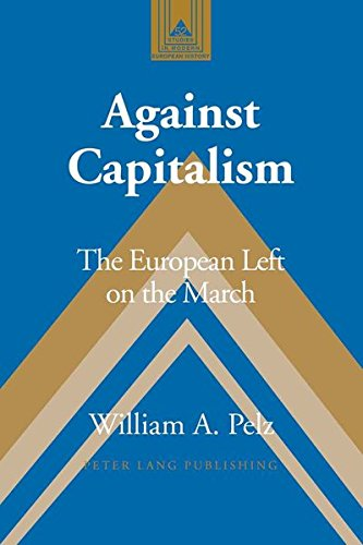 Against Capitalism: The European Left on the March (Studies in Modern European History)
