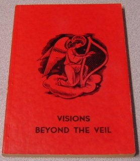 Visions Beyond the Veil by Christ Missionary Society