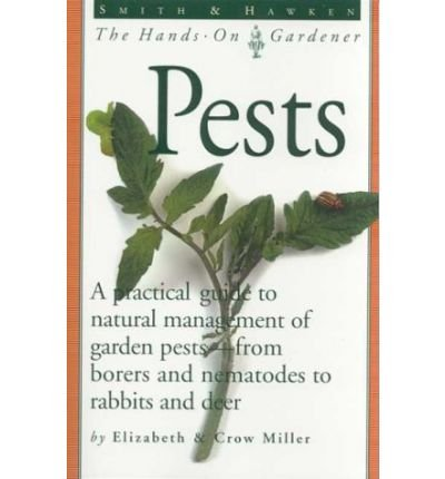 Download [Smith and Hawken Hands-on Gardener: The Organic Management of Pests] (By: Elizabeth Miller) [published: March, 2000] pdf epub