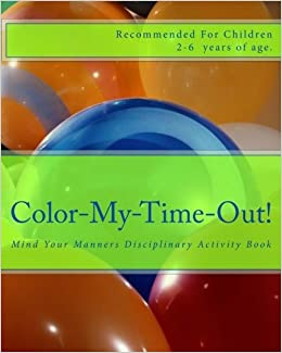Color My Time Out Mind Your Manners Disciplinary Coloring Book