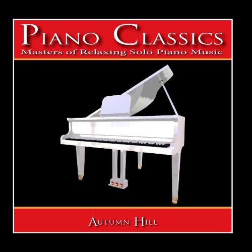 Piano Classics: Masters of Relaxing Solo Piano Music -