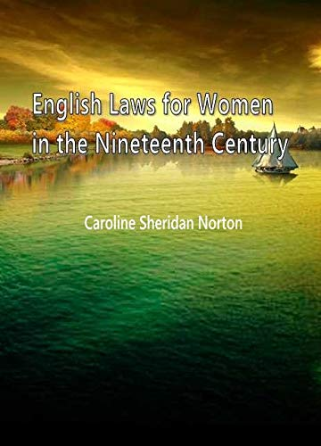English Laws for Women in the Nineteenth Century (English Laws For Women In The Nineteenth Century)
