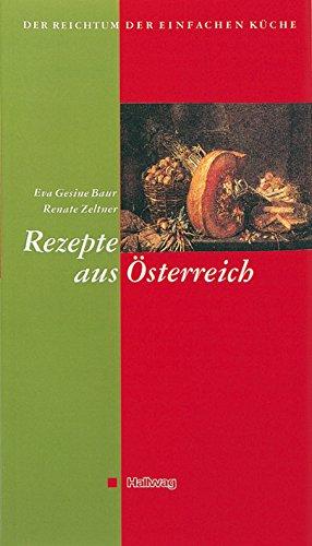 Der Reichtum der einfachen Küche, Rezepte aus Österreich