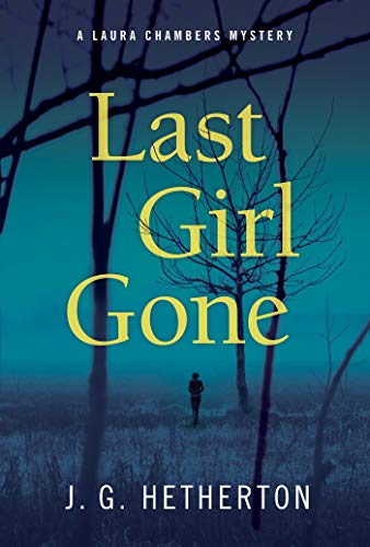 Image of Last Girl Gone: A Laura Chambers Novel