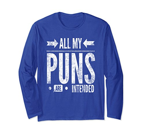 Unisex All My Puns Are Intended: Funny Teacher Long Sleeve T-Shirt Small Royal Blue