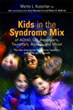 Kids in the Syndrome Mix of ADHD, LD, Asperger's, Tourette's, Bipolar, and More!: The one stop guide for parents…