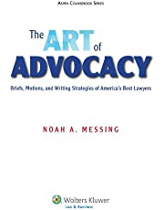 The Art of Advocacy: Briefs, Motions, and Writing Strategies of America's Best Lawyers [Connected Ebook]
