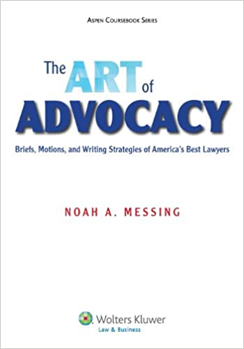 Pdf nedlastning ebook gratis The Art of Advocacy: Briefs, Motions, and Writing Strategies of America's Best Lawyers (Aspen Coursebook) (Norwegian Edition) PDF RTF DJVU by Noah A. Messing