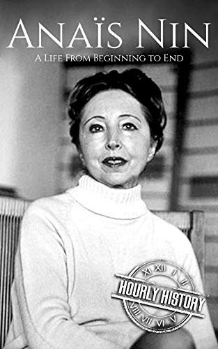 Anaïs Nin: A Life From Beginning to End