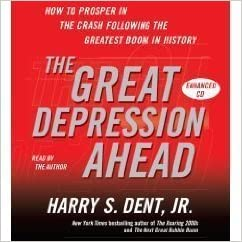 Book The Great Depression Ahead (An Abridged Production)[4-CD Set]; How to Prosper in the Crash That Follows the Greatest Boom in History (Audio CD/Audio Book)