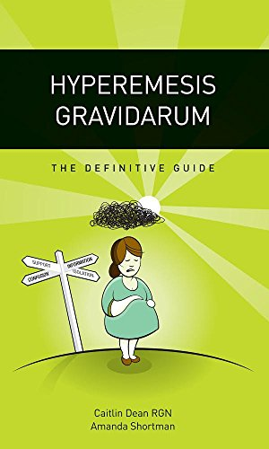 Hyperemesis Gravidarum - The Definitive Guide