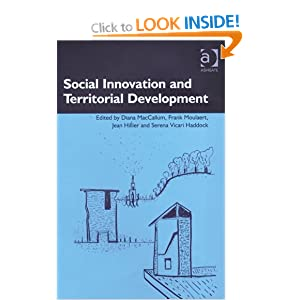 Social Innovation and Territorial Development Diana Maccallum, Frank Moulaert, Jean Hillier, Serena Vicari