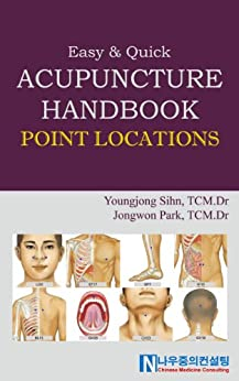 Acupuncture Handbook - 'Point Locations' by [Sihn, Youngjong, Park, Jongwon]