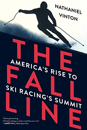 (The Fall Line: America's Rise to Ski Racing's Summit )