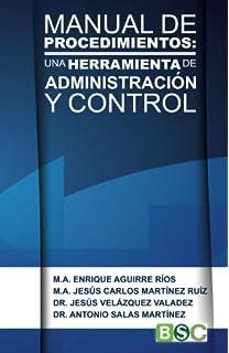 MANUAL DE PROCEDIMIENTOS: Una herramienta de administración y control