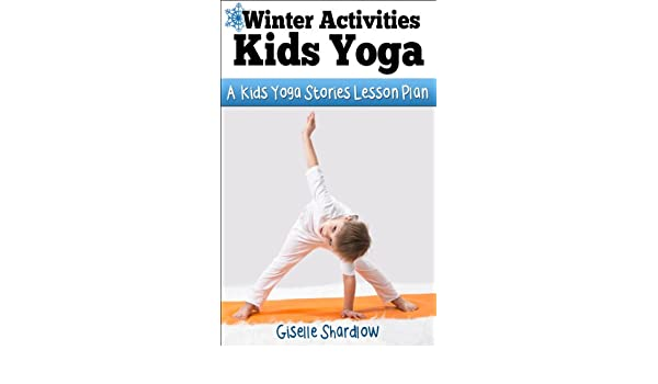 Amazon.com: Winter Activities Kids Yoga: A Kids Yoga Stories ...