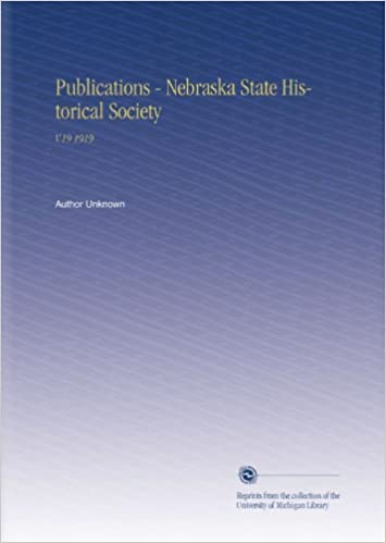 Book Publications - Nebraska State Historical Society: V.19 1919