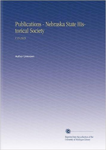 Publications - Nebraska State Historical Society: V.19 1919
