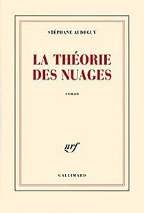 La théorie des nuages  par Audeguy