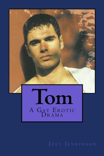 Tom: A Gay Erotic Drama