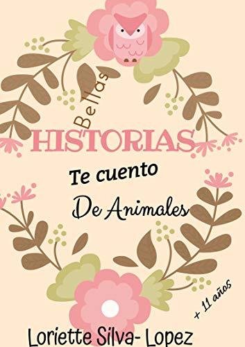 Bellas historias te cuento De Animales: LOS VALORES (Spanish Edition) by [Silva