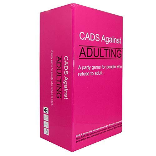 CADS Against ADULTING. A Party Game for People who Refuse to Adult.