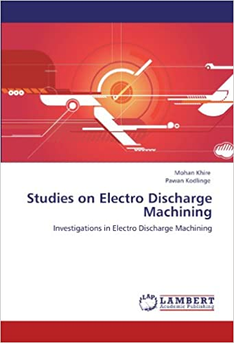 Book Studies on Electro Discharge Machining: Investigations in Electro Discharge Machining