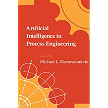 Artificial Intelligence in Process Engineering