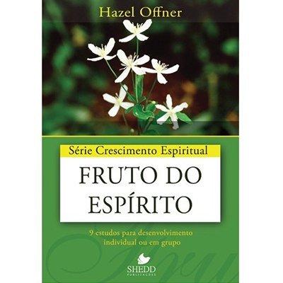 CRESCIMENTO ESPIRITUAL FRUTO DO ESPIRITO