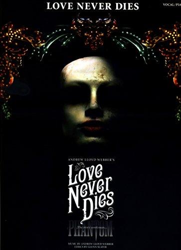 Love Never Dies-Phantom: The story continues- Vocal (Die Love Songs)