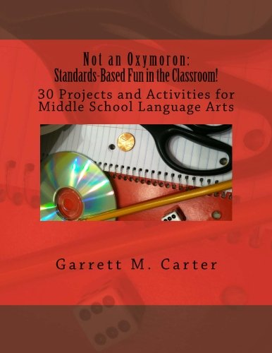 Independent Reading Activities (Not an Oxymoron: Standards-Based Fun in the Classroom!: 30 Projects and Activities for Middle School Language Arts)