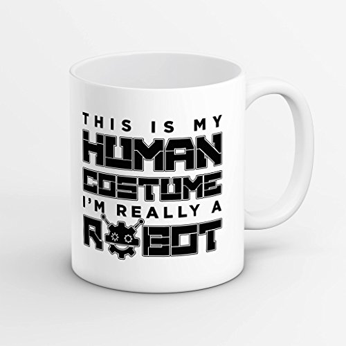 SAYOMEN - This Is My Human Costume I'm Really A Robot Funny Ceramic Coffee Tea Mug Cup White MUG (Dad And Son Robot Costume)