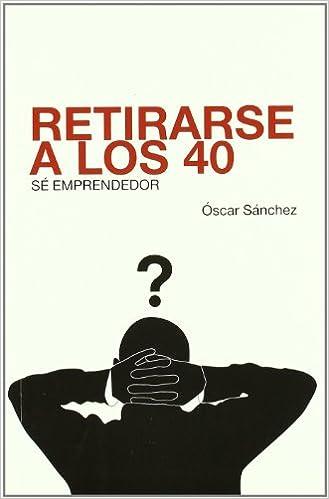 RETIRARSE A LOS 40 EPUB