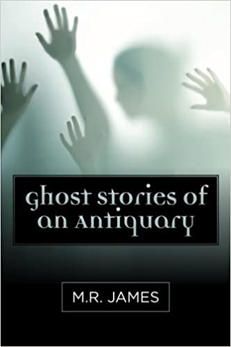 Ghost Stories Of An Antiquary James M R 9781619492486 Amazon Com Books If you send me stories. ghost stories of an antiquary james m