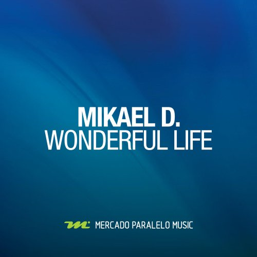 Wonderful Life Original Mikael D Mp3 Downloads