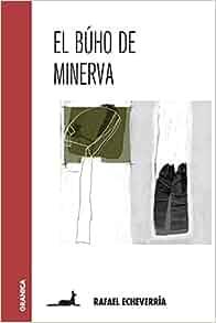 El Buho de Minerva (Spanish Edition): Rafael Echeverria: 9789506418793