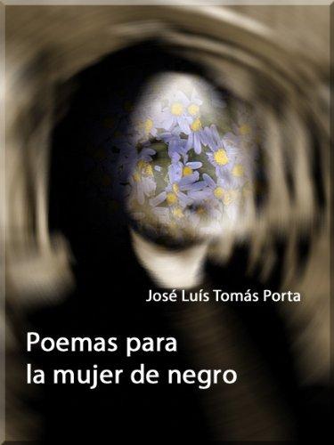 Poemas para la mujer de negro (Spanish Edition) by [TOMÁS PORTA, JOSÉ